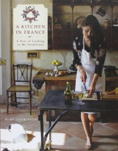 A Kitchen in France: My Year of Cooking in My Farmhouse