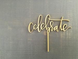 celebrate cake topper