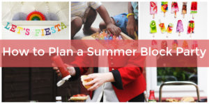 How to Plan a Neighborhood Summer Block Party | The Elfster Blog