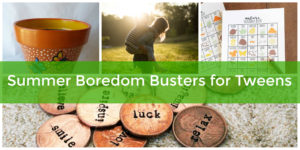 summer boredom busters for toddlers and tweens