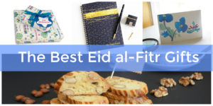 the best Eid al-Fitr gifts