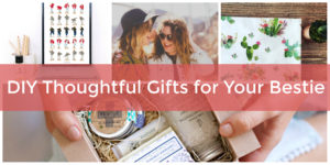 thoughtful gifts for your bestie to DIY