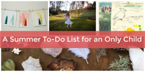 fun things for an only child to do outside in summer