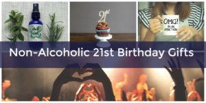 fun non alcoholic 21st birthday gift ideas