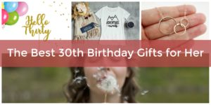 Thirtieth birthday gifts for her