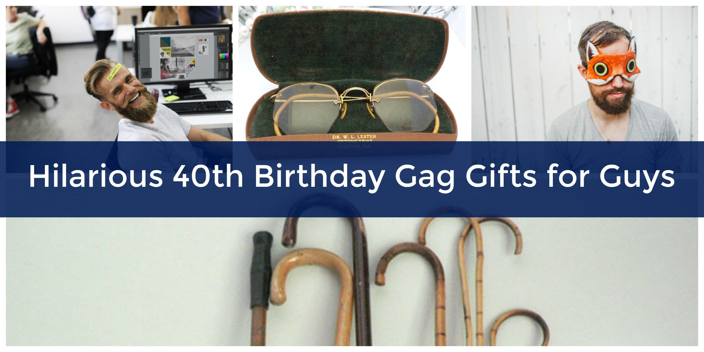 Hilariously Funny 40th Birthday Gag Gifts for Guys - Elfster Blog