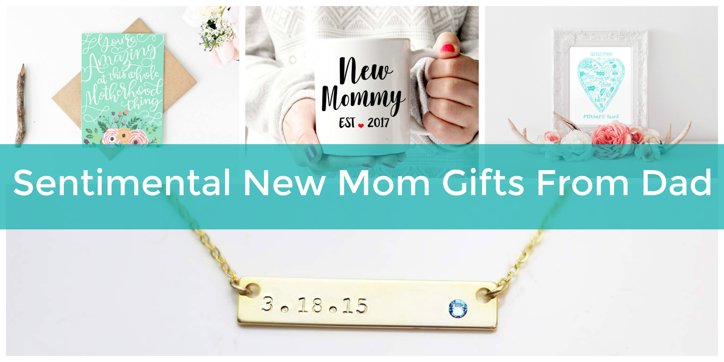 Sentimental New Mom Gifts From Dad Ideas for After Baby\'s Birth ...