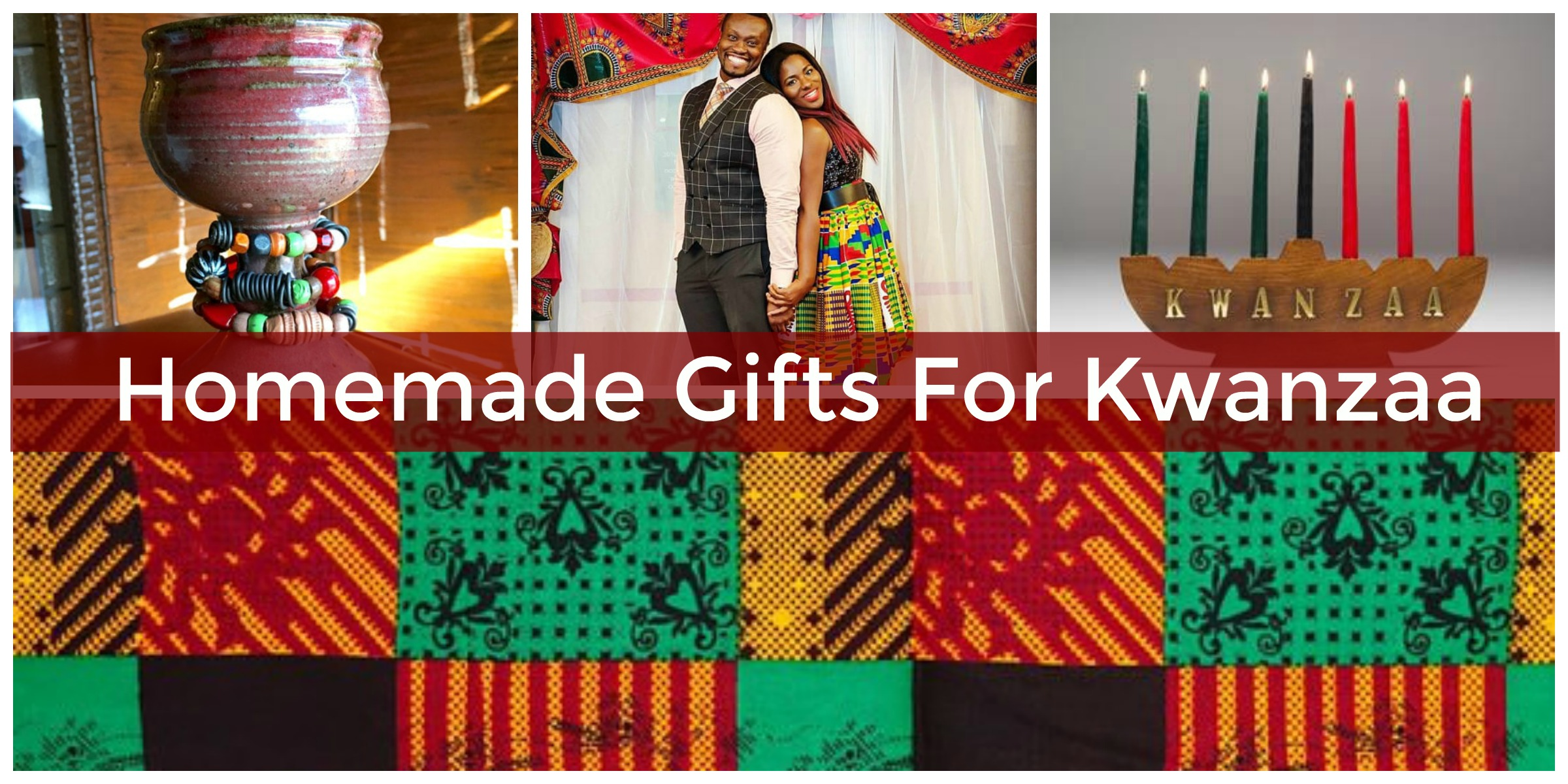 Traditional Kwanzaa Gift Ideas To Make Homemade