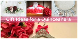 gift ideas for a Quinceanera.