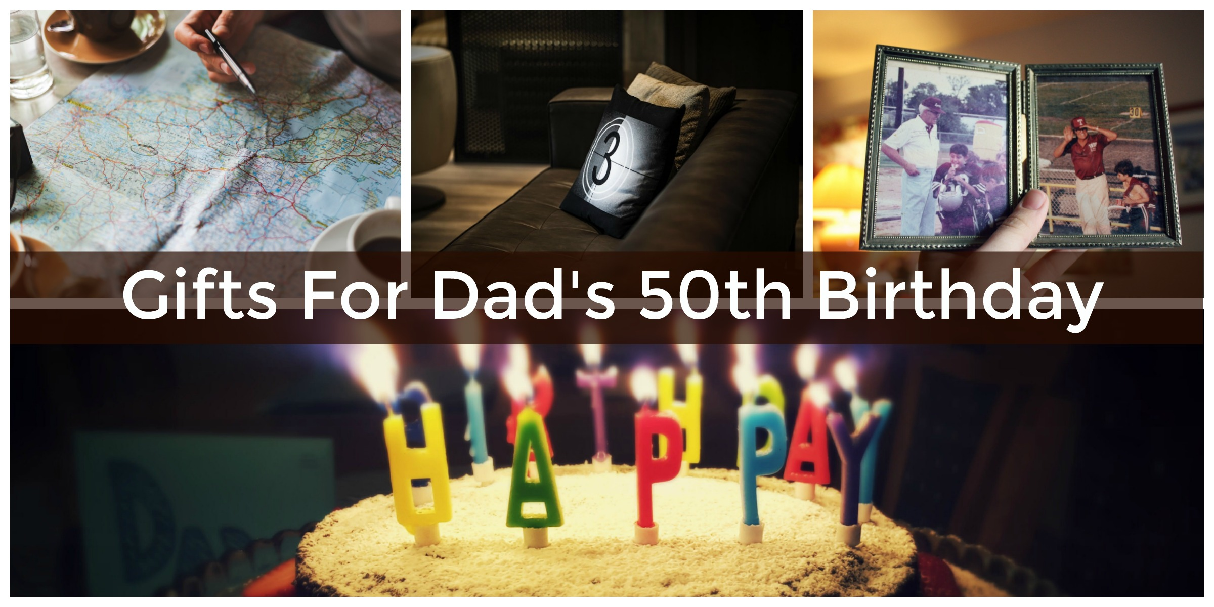 Make Dad Feel Special On His 50th