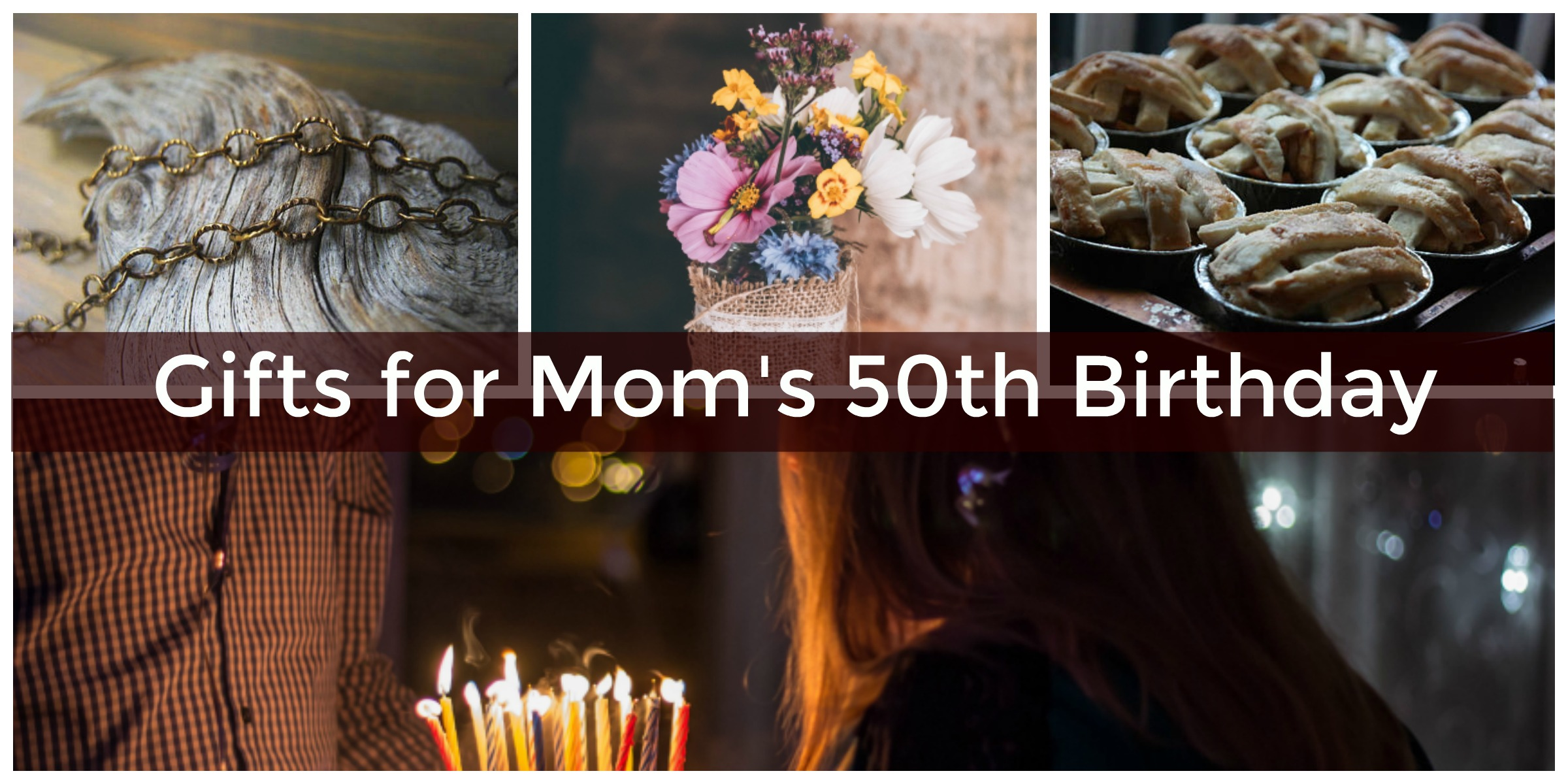 50th Birthday Gift Ideas For Mom To Create Golden Memories