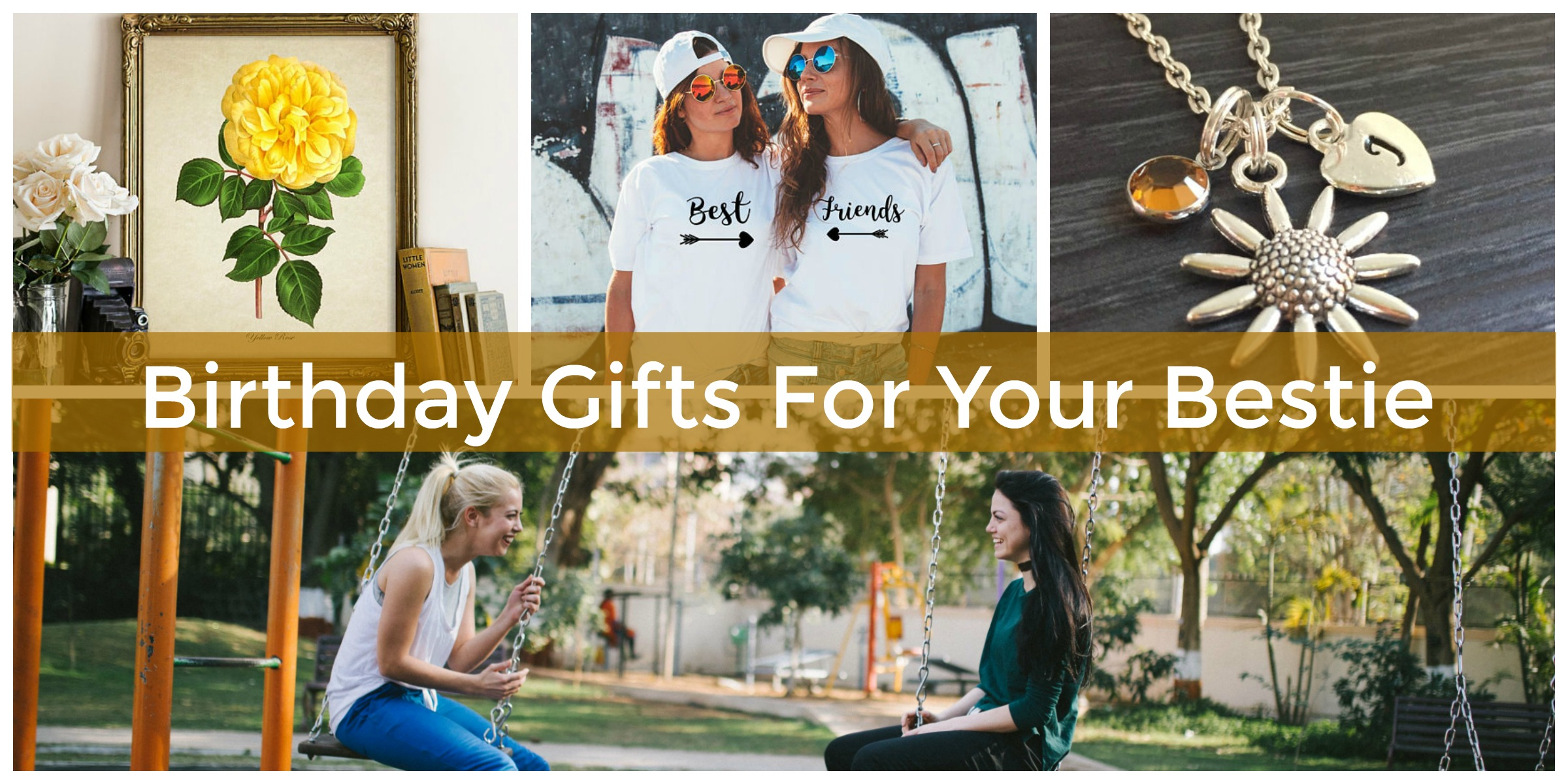 Bday Gift Ideas For Your Best Friend Make Her Birthday Special