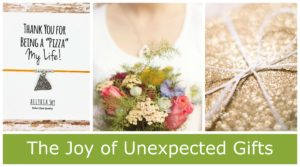 Joy of unexpected gifts