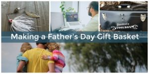 How to put together a gift basket for Father's Day.