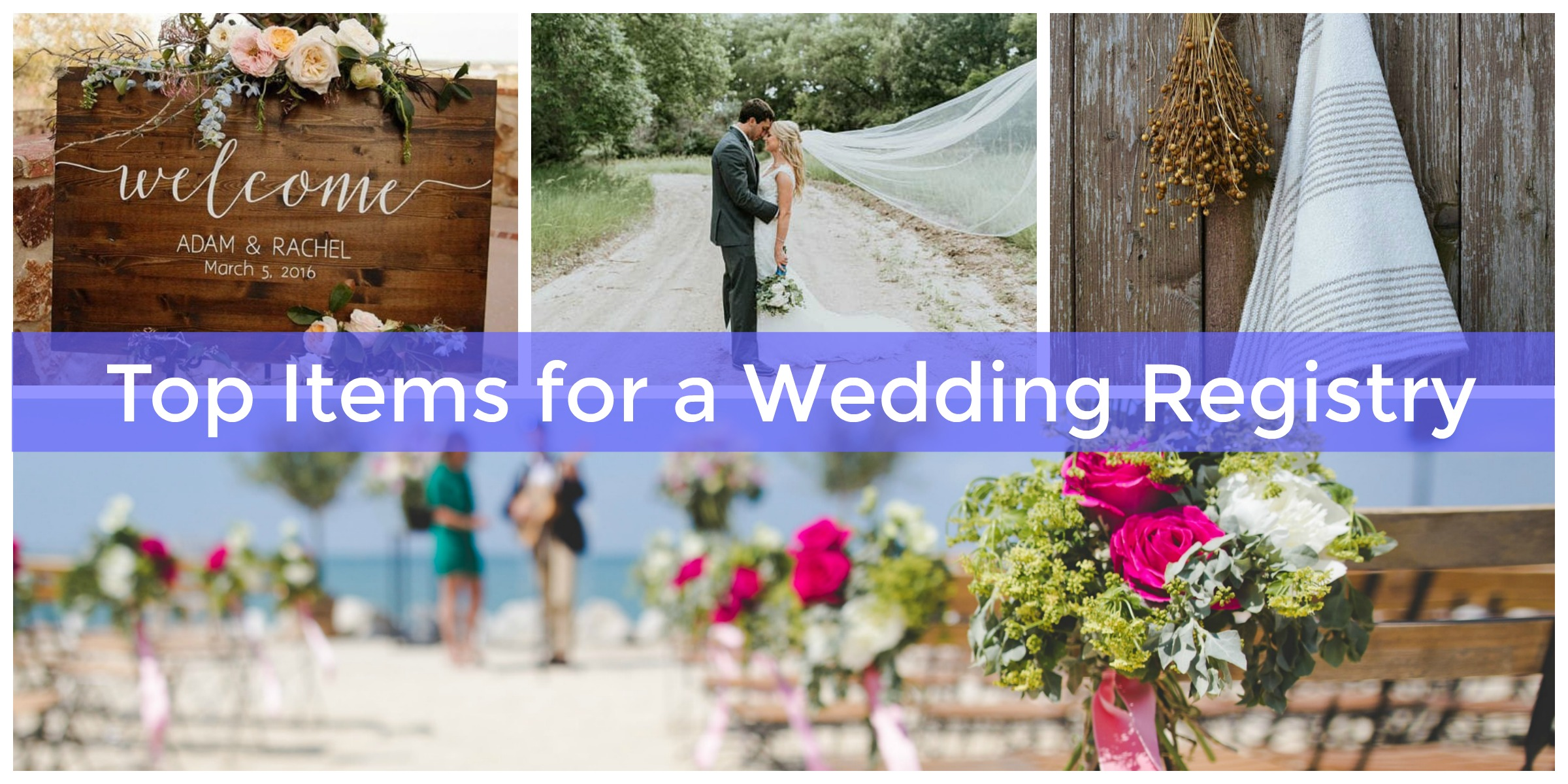 Must Have Wedding Registry Items Creating The Perfect Wedding Wish List